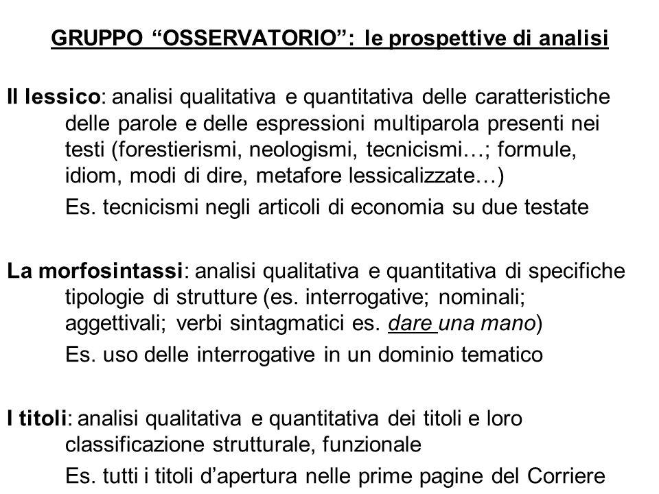GRUPPO OSSERVATORIO: le prospettive di analisi Il lessico: analisi qualitativa e quantitativa delle caratteristiche delle parole e delle espressioni m