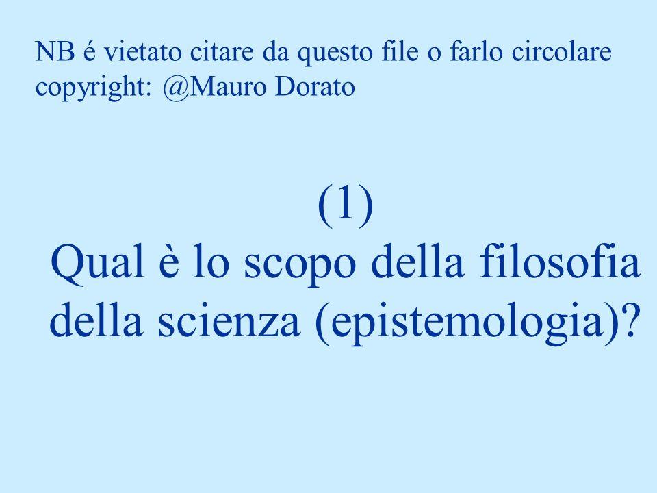 (1) Qual è lo scopo della filosofia della scienza (epistemologia).