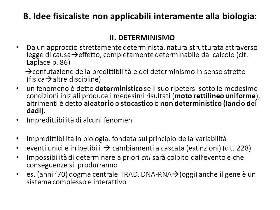 B. Idee fisicaliste non applicabili interamente alla biologia: II. DETERMINISMO Da un approccio strettamente determinista, natura strutturata attraver