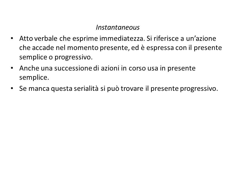La traduzione del presente Di norma, la frequenza duso in italiano privilegia il presente semplice, anche se talora è possibile scegliere tra semplice e progressivo.