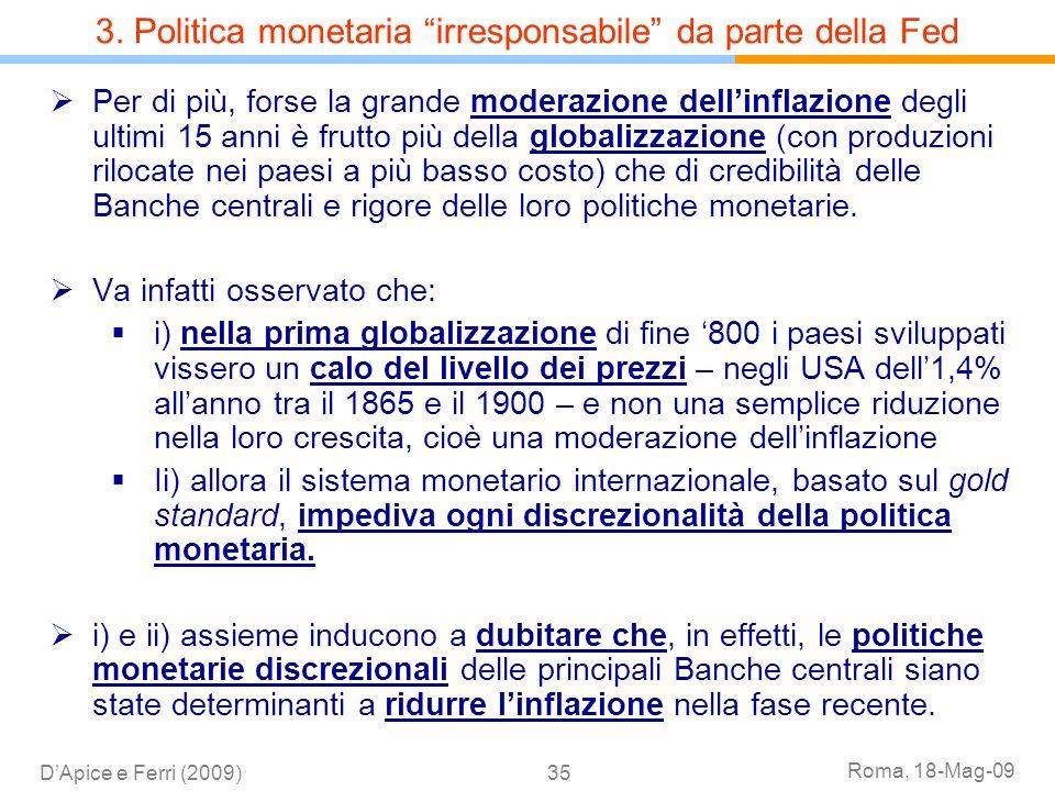 Roma, 18-Mag-09 DApice e Ferri (2009)35 Per di più, forse la grande moderazione dellinflazione degli ultimi 15 anni è frutto più della globalizzazione