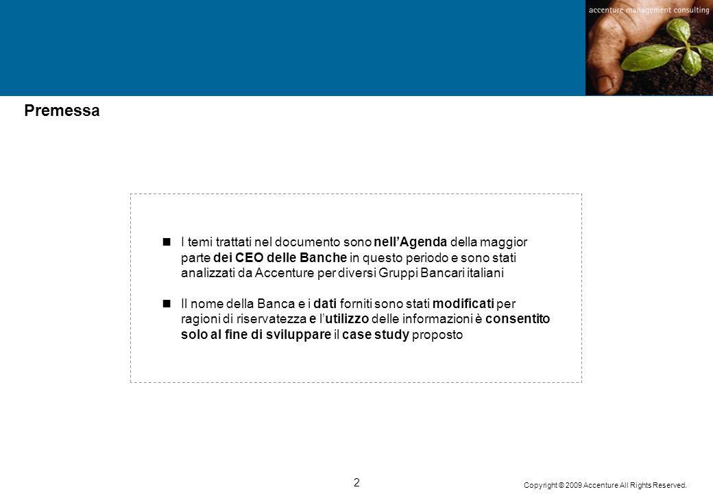2 Copyright © 2009 Accenture All Rights Reserved. I temi trattati nel documento sono nellAgenda della maggior parte dei CEO delle Banche in questo per