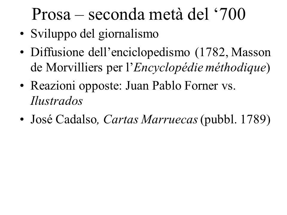 Prosa – seconda metà del 700 Sviluppo del giornalismo Diffusione dellenciclopedismo (1782, Masson de Morvilliers per lEncyclopédie méthodique) Reazion