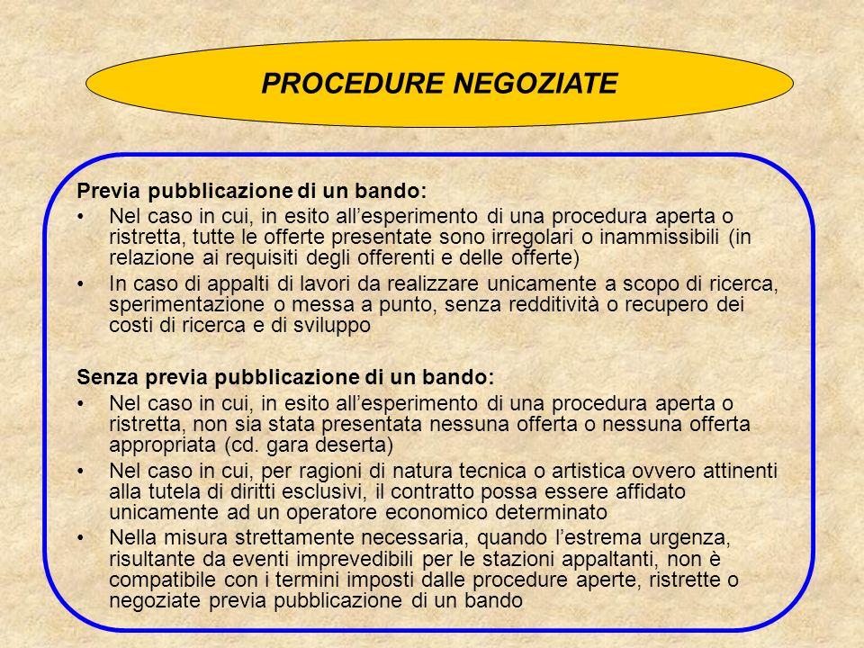 Previa pubblicazione di un bando: Nel caso in cui, in esito allesperimento di una procedura aperta o ristretta, tutte le offerte presentate sono irreg