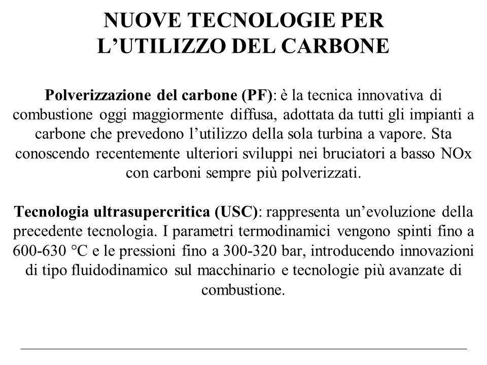 NUOVE TECNOLOGIE PER LUTILIZZO DEL CARBONE Polverizzazione del carbone (PF): è la tecnica innovativa di combustione oggi maggiormente diffusa, adottat