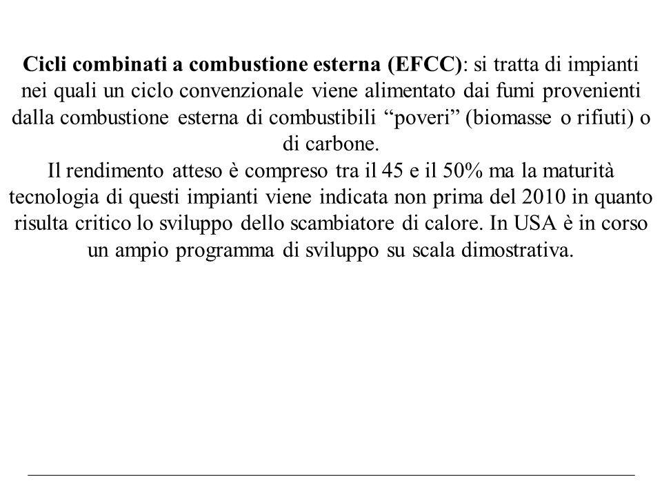 Cicli combinati a combustione esterna (EFCC): si tratta di impianti nei quali un ciclo convenzionale viene alimentato dai fumi provenienti dalla combu