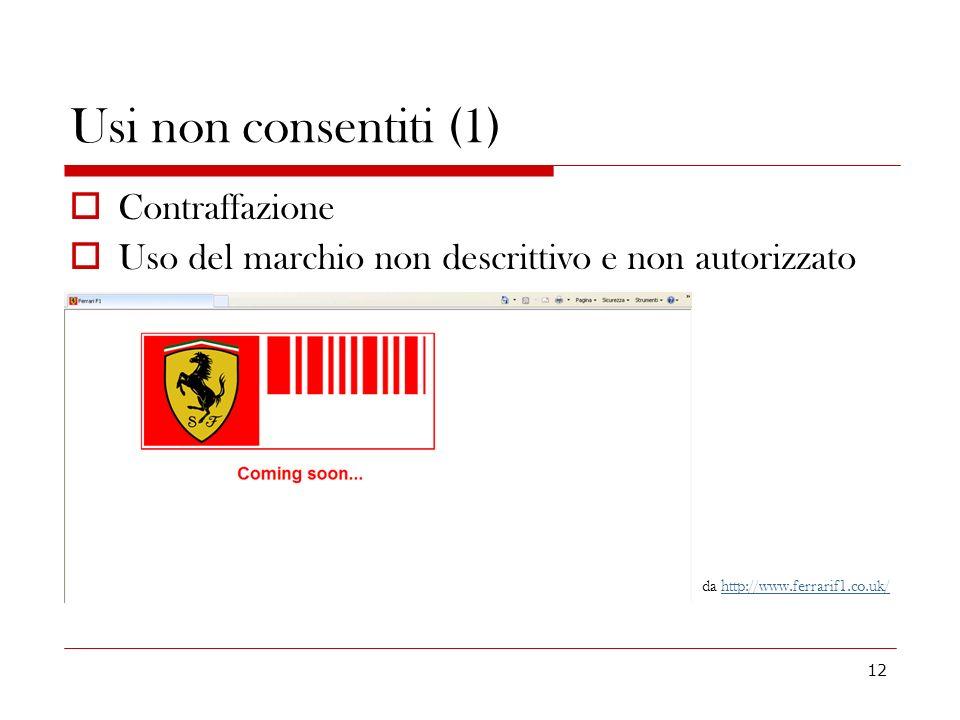12 Usi non consentiti (1) Contraffazione Uso del marchio non descrittivo e non autorizzato da http://www.ferrarif1.co.uk/