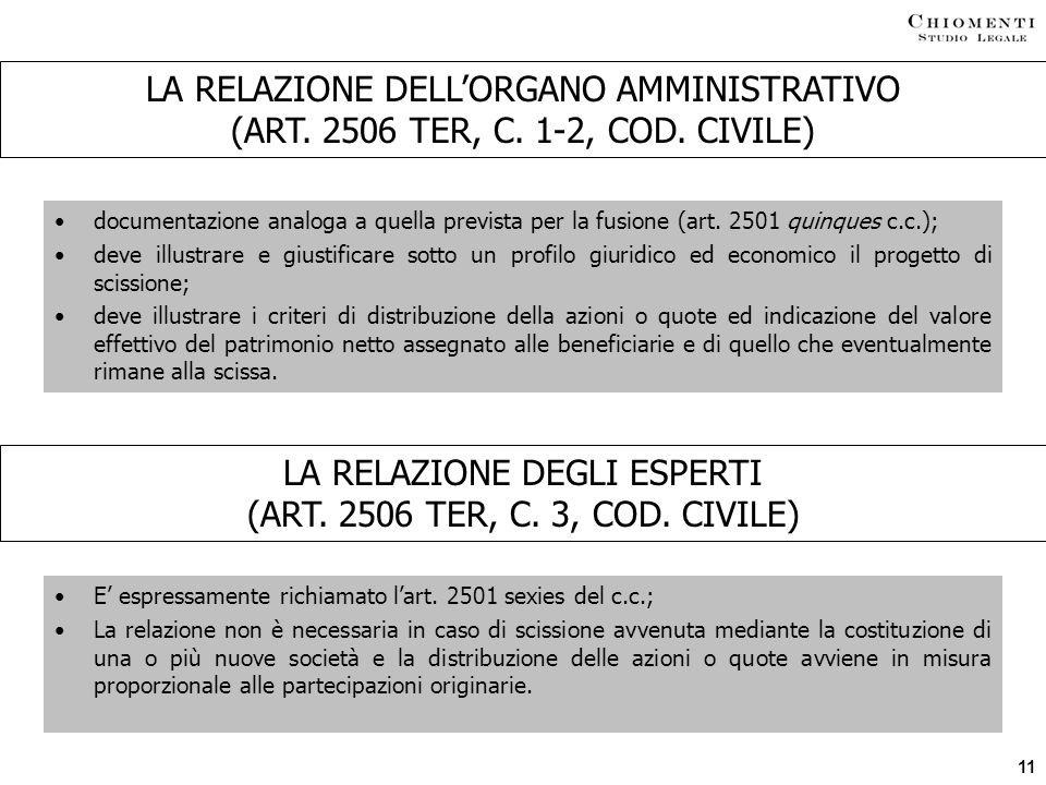 11 documentazione analoga a quella prevista per la fusione (art. 2501 quinques c.c.); deve illustrare e giustificare sotto un profilo giuridico ed eco