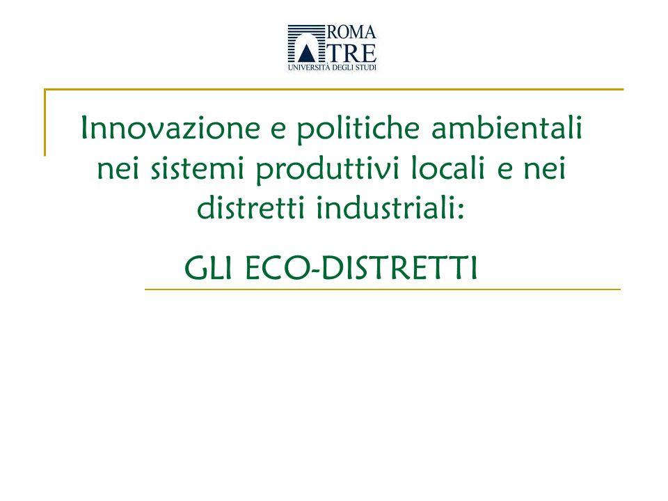 Innovazione e politiche ambientali nei sistemi produttivi locali e nei distretti industriali: GLI ECO-DISTRETTI