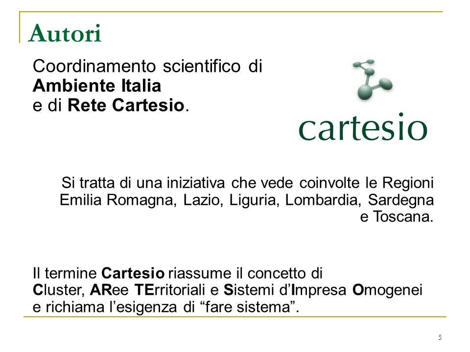 Autori 5 Coordinamento scientifico di Ambiente Italia e di Rete Cartesio. Si tratta di una iniziativa che vede coinvolte le Regioni Emilia Romagna, La