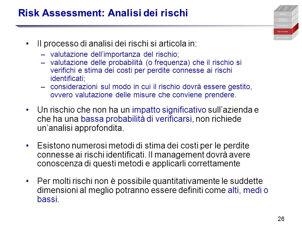 26 Risk Assessment: Analisi dei rischi Il processo di analisi dei rischi si articola in: –valutazione dellimportanza del rischio; –valutazione delle p