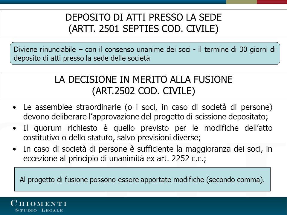 LA DECISIONE IN MERITO ALLA FUSIONE (ART.2502 COD. CIVILE) Le assemblee straordinarie (o i soci, in caso di società di persone) devono deliberare lapp