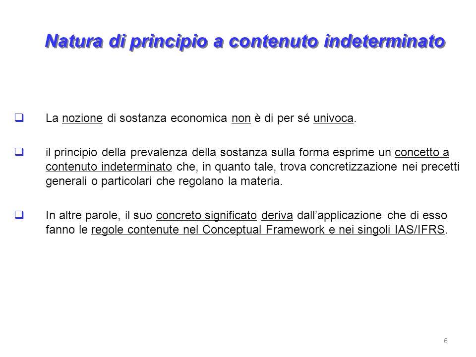 Natura di principio a contenuto indeterminato La nozione di sostanza economica non è di per sé univoca.