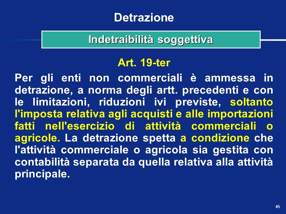 44 Detrazione Art. 19-bis1 limposta relativa allacquisto o allimportazione di veicoli stradali a motore, diversi da quelli di cui alla lettera f) dell