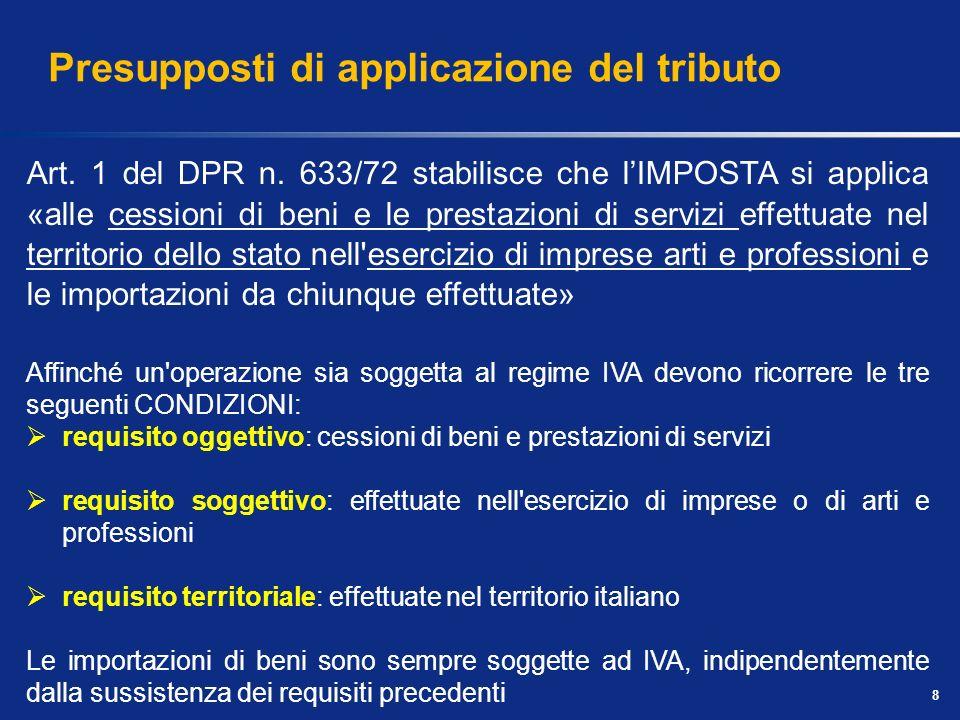 Presupposti di applicazione del tributo 8 Art.1 del DPR n.