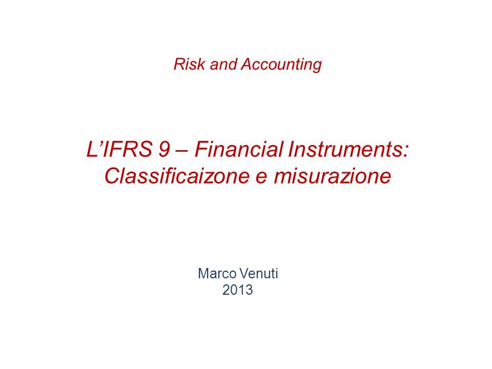 Le problematiche dello IAS 39 e le richieste del G20 e UE IFRS 9 e le 3 fasi Classificazione e misurazione attività finanziarie Business model test Charateristics of the financial asset test Strumenti ibridi con derivati impliti Fair value option Classificazione e misurazione passività finanziarie Agenda Pagina 2