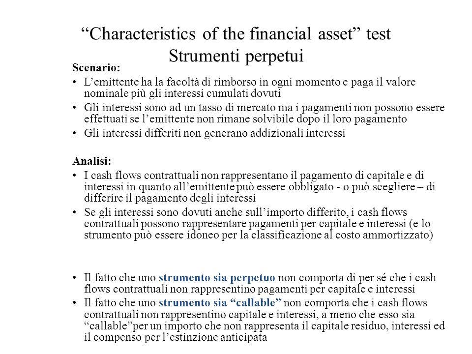 Characteristics of the financial asset test Strumenti perpetui Scenario: Lemittente ha la facoltà di rimborso in ogni momento e paga il valore nominal