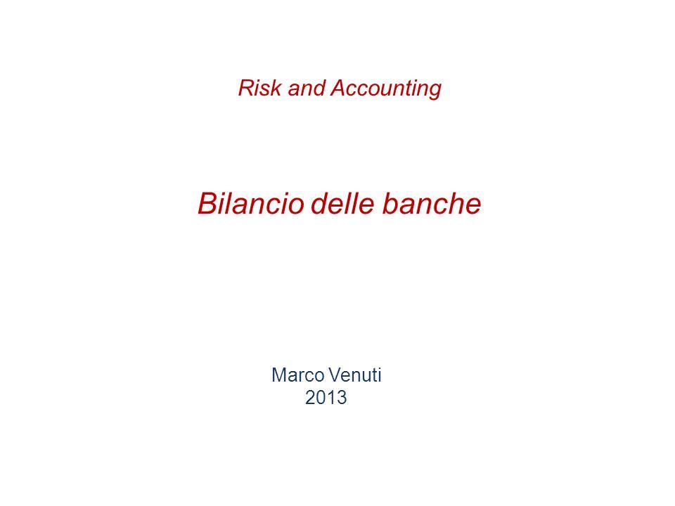 Bilancio delle banche Marco Venuti 2013 Risk and Accounting