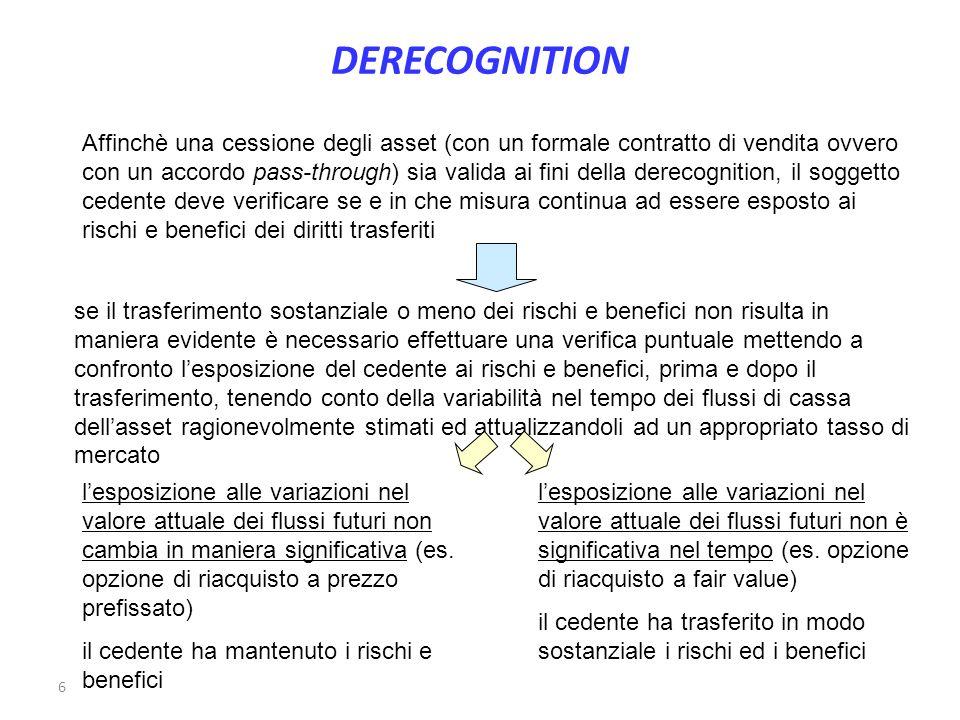 6 Affinchè una cessione degli asset (con un formale contratto di vendita ovvero con un accordo pass-through) sia valida ai fini della derecognition, i