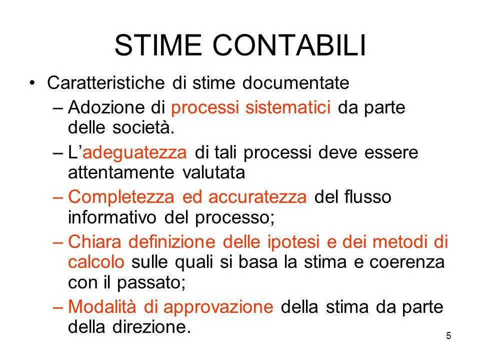 5 STIME CONTABILI Caratteristiche di stime documentate –Adozione di processi sistematici da parte delle società.