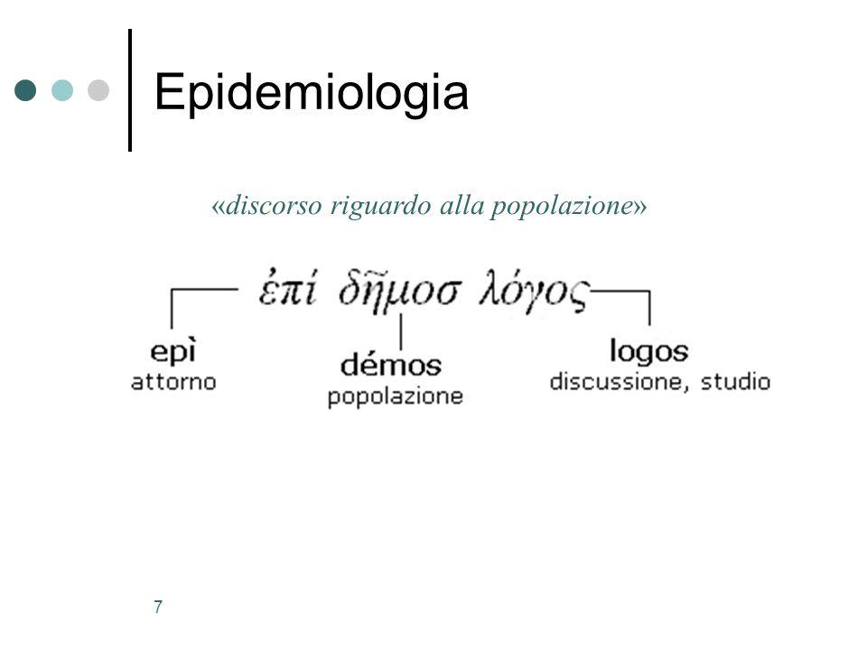 8 Epidemiologia Branca delligiene che studia la frequenza e la distribuzione delle malattie nelle popolazioni, le loro cause ed i fattori ad esse associati con il fine di attuarne il controllo