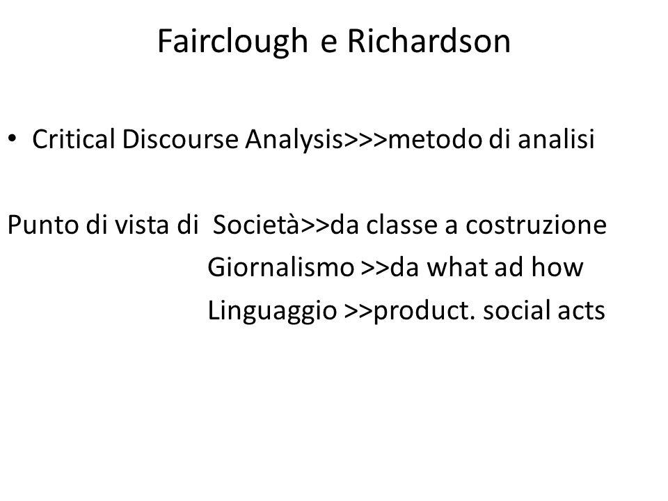 Fairclough e Richardson Critical Discourse Analysis>>>metodo di analisi Punto di vista di Società>>da classe a costruzione Giornalismo >>da what ad ho