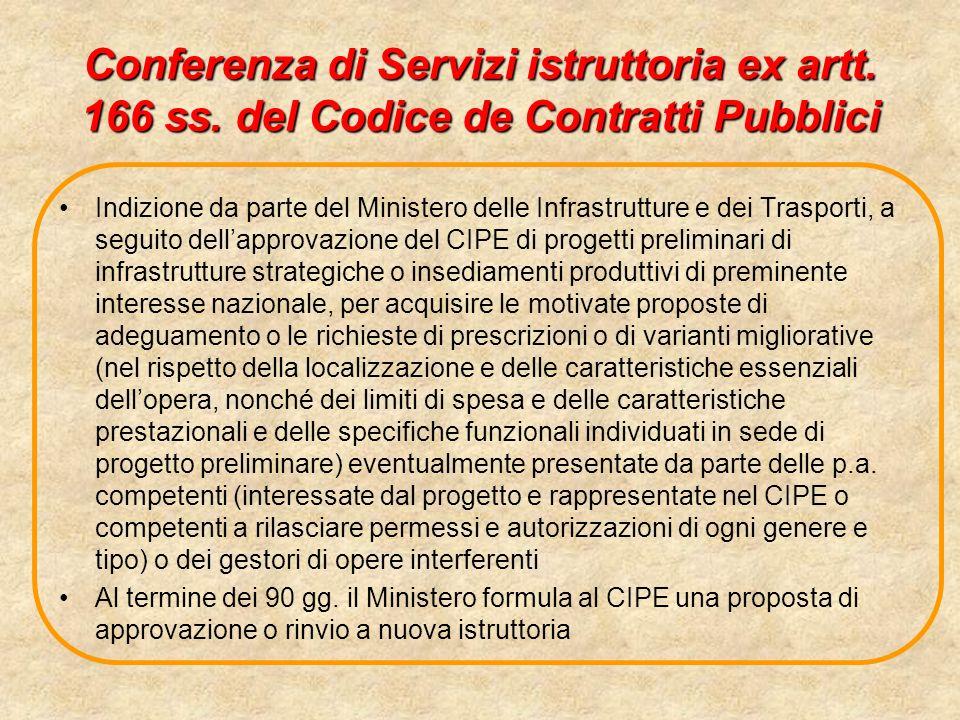Conferenza di Servizi istruttoria ex artt. 166 ss. del Codice de Contratti Pubblici Indizione da parte del Ministero delle Infrastrutture e dei Traspo