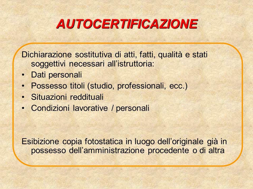 AUTOCERTIFICAZIONE Dichiarazione sostitutiva di atti, fatti, qualità e stati soggettivi necessari allistruttoria: Dati personali Possesso titoli (stud