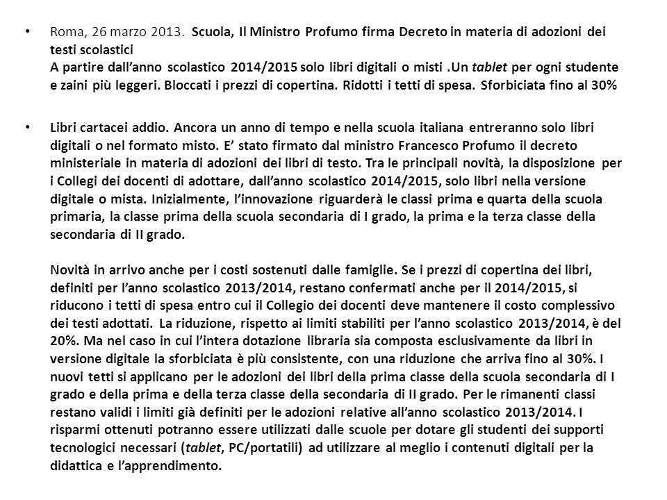 Roma, 26 marzo 2013. Scuola, Il Ministro Profumo firma Decreto in materia di adozioni dei testi scolastici A partire dallanno scolastico 2014/2015 sol