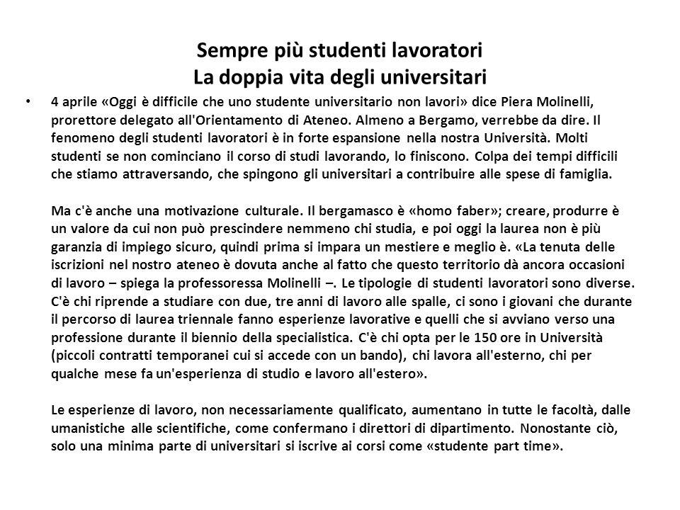 Sempre più studenti lavoratori La doppia vita degli universitari 4 aprile «Oggi è difficile che uno studente universitario non lavori» dice Piera Moli