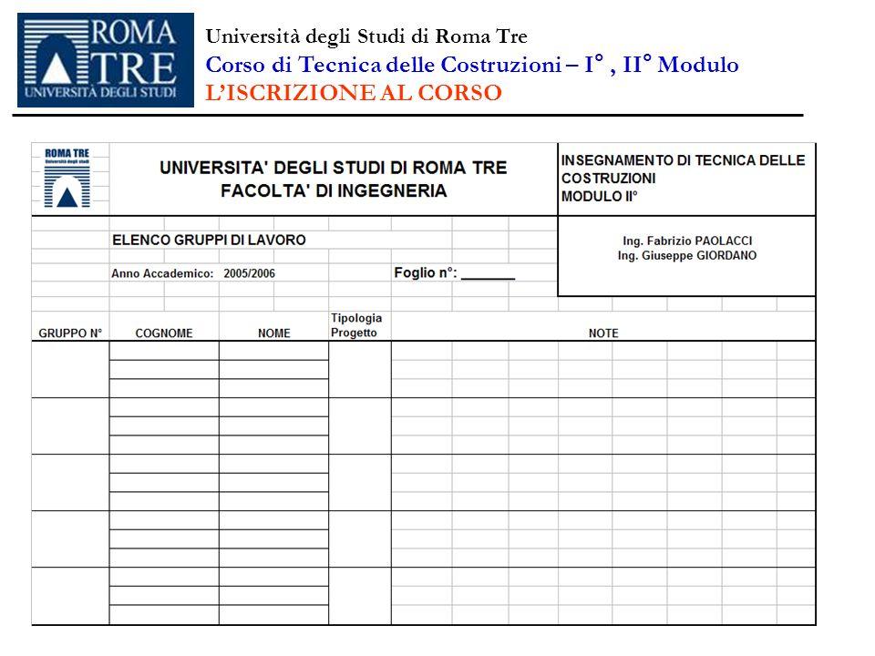 Università degli Studi di Roma Tre Corso di Tecnica delle Costruzioni – I°, II° Modulo LISCRIZIONE AL CORSO
