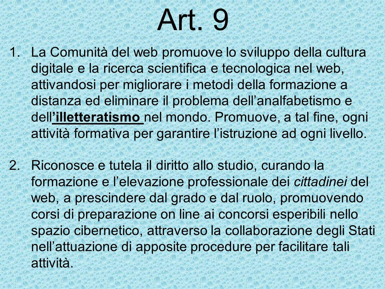 Art. 9 1.La Comunità del web promuove lo sviluppo della cultura digitale e la ricerca scientifica e tecnologica nel web, attivandosi per migliorare i
