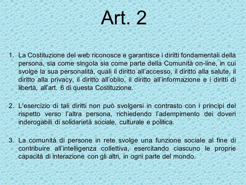Art. 2 1.La Costituzione del web riconosce e garantisce i diritti fondamentali della persona, sia come singola sia come parte della Comunità on-line,