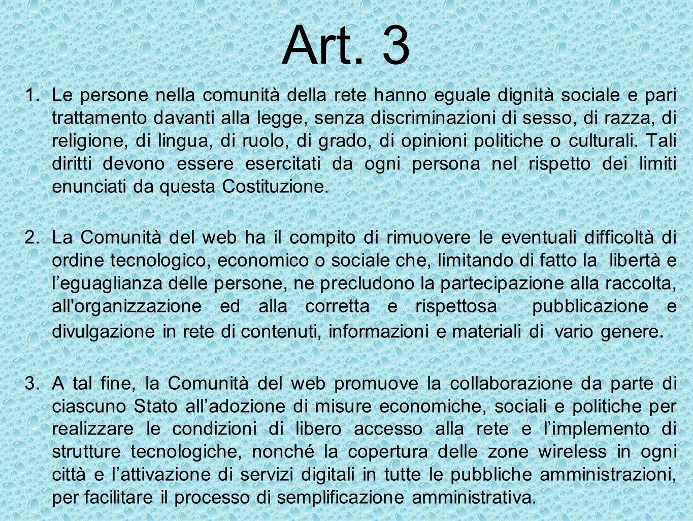 Art. 3 1.Le persone nella comunità della rete hanno eguale dignità sociale e pari trattamento davanti alla legge, senza discriminazioni di sesso, di r