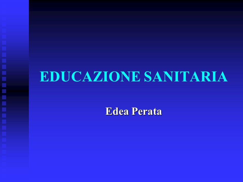 EDUCAZIONE SANITARIA Edea Perata