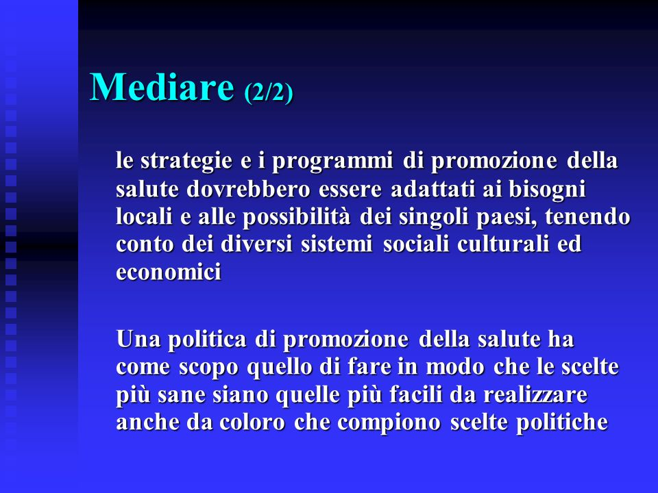 Tre aspetti: 1) Filosofico – educativo 2) Sanitario – conoscitivo 3) Sociologico - politico