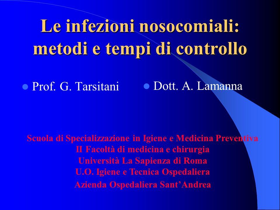 Le infezioni nosocomiali: metodi e tempi di controllo Prof.