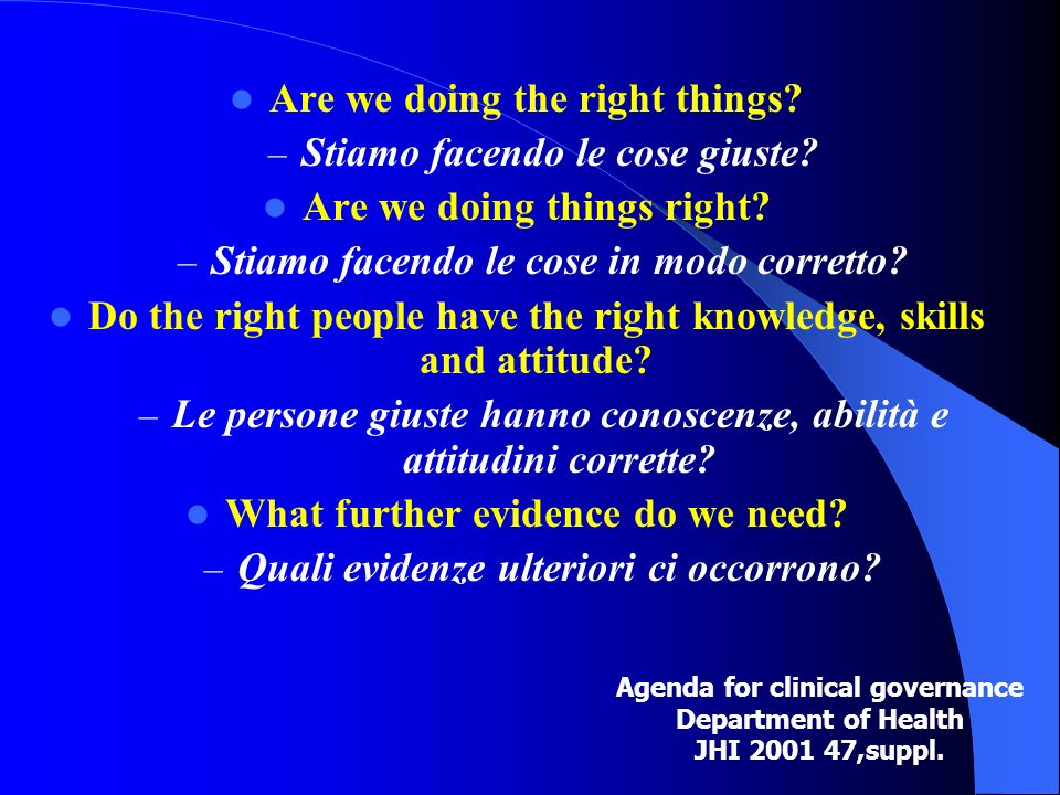 Are we doing the right things. – Stiamo facendo le cose giuste.