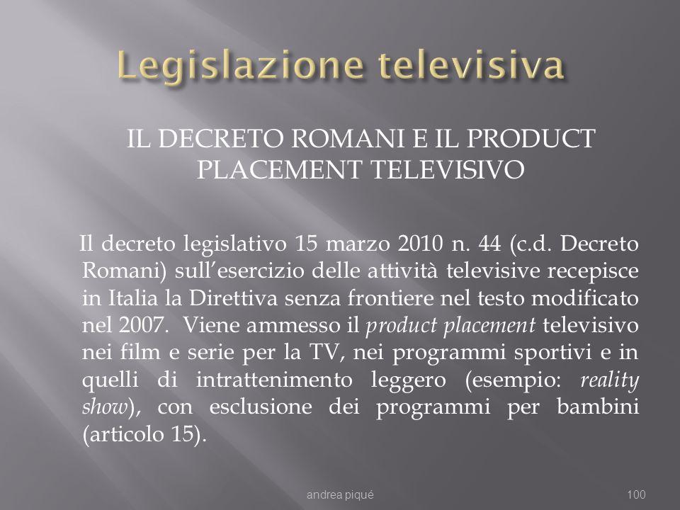IL DECRETO ROMANI E IL PRODUCT PLACEMENT TELEVISIVO Il decreto legislativo 15 marzo 2010 n.