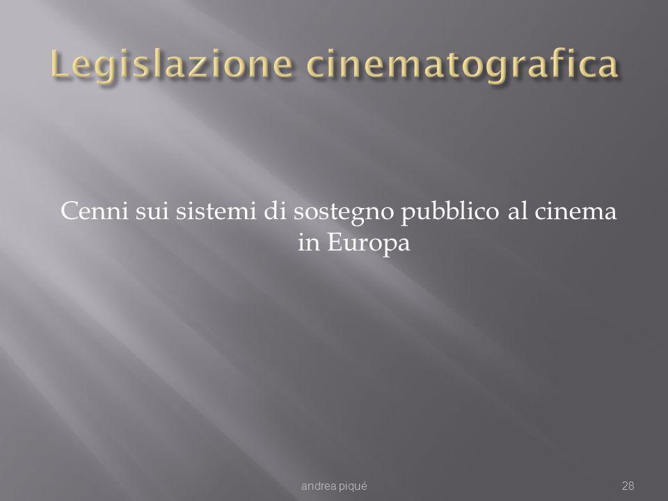 Cenni sui sistemi di sostegno pubblico al cinema in Europa andrea piqué28