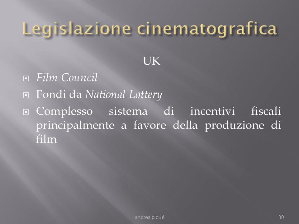 UK Film Council Fondi da National Lottery Complesso sistema di incentivi fiscali principalmente a favore della produzione di film andrea piqué30