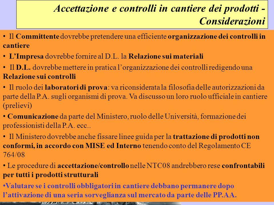 Il Committente dovrebbe pretendere una efficiente organizzazione dei controlli in cantiere LImpresa dovrebbe fornire al D.L. la Relazione sui material