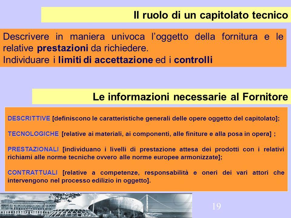19 DESCRITTIVE DESCRITTIVE [definiscono le caratteristiche generali delle opere oggetto del capitolato]; TECNOLOGICHE TECNOLOGICHE [relative ai materi