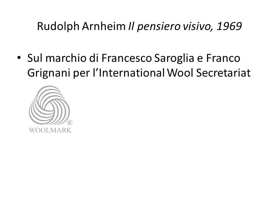 Rudolph Arnheim Il pensiero visivo, 1969 Sul marchio di Francesco Saroglia e Franco Grignani per lInternational Wool Secretariat