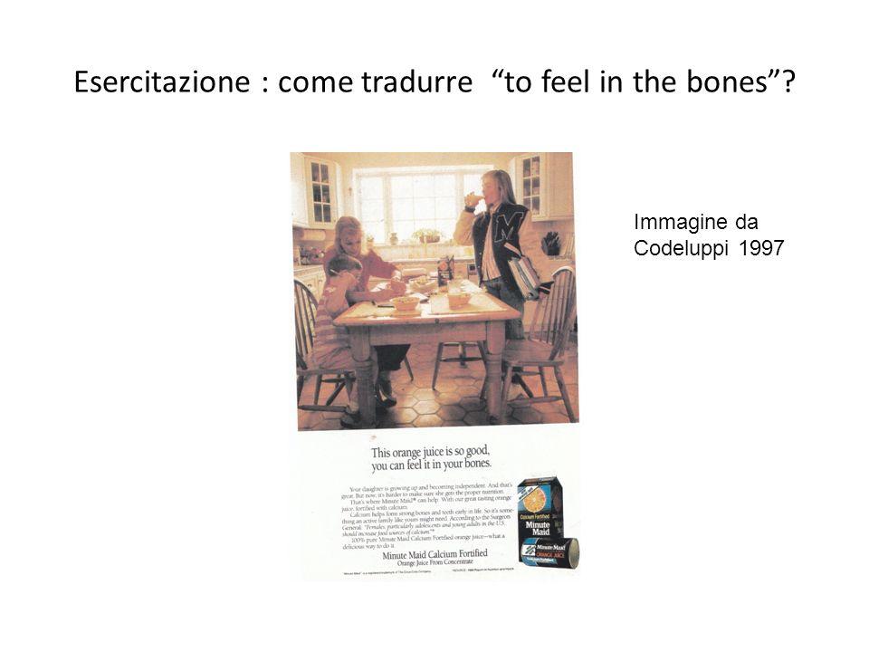 Esercitazione : come tradurre to feel in the bones? Immagine da Codeluppi 1997