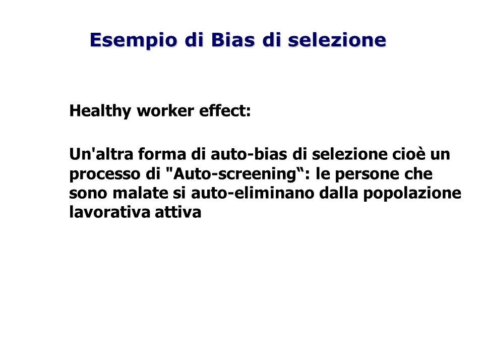 Healthy worker effect: Un'altra forma di auto-bias di selezione cioè un processo di