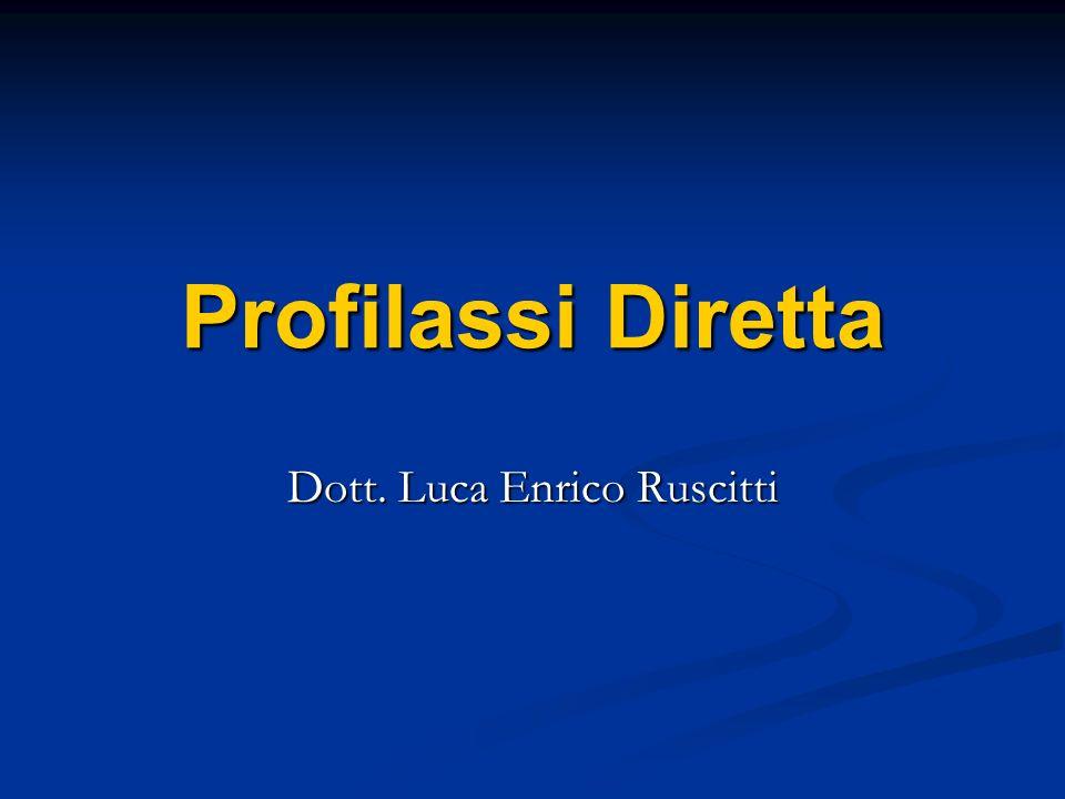 Profilassi Diretta Dott. Luca Enrico Ruscitti