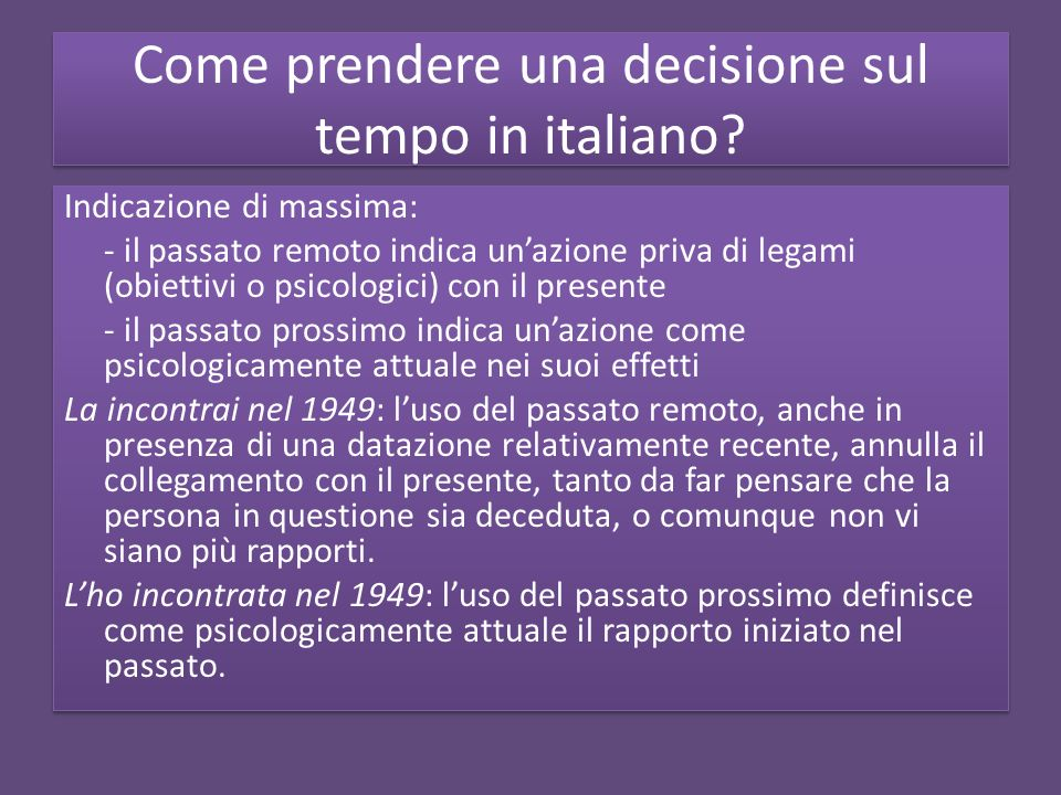 Come prendere una decisione sul tempo in italiano.