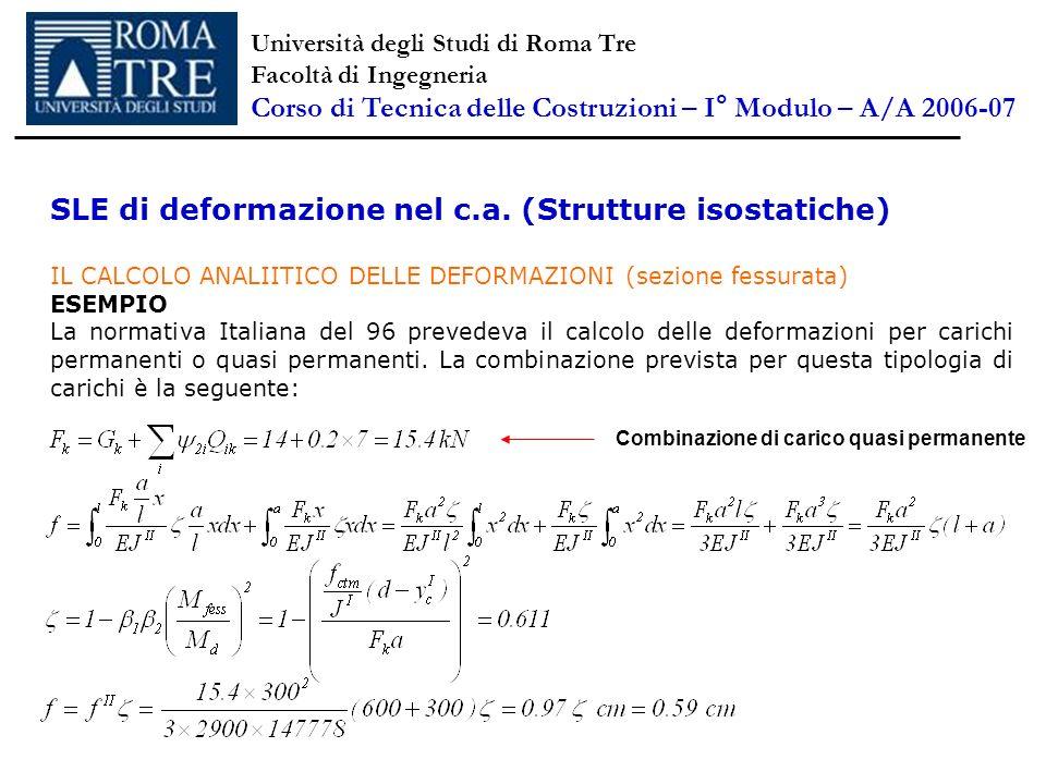 SLE di deformazione nel c.a. (Strutture isostatiche) IL CALCOLO ANALIITICO DELLE DEFORMAZIONI (sezione fessurata) ESEMPIO La normativa Italiana del 96