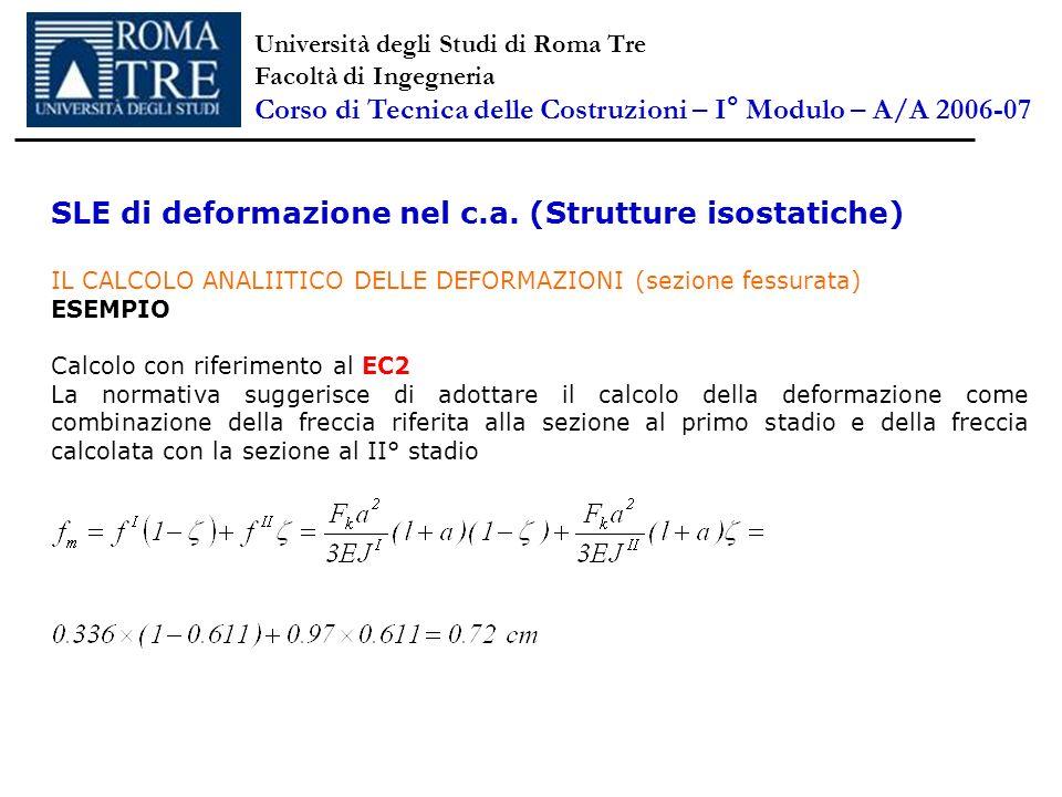 SLE di deformazione nel c.a. (Strutture isostatiche) IL CALCOLO ANALIITICO DELLE DEFORMAZIONI (sezione fessurata) ESEMPIO Calcolo con riferimento al E